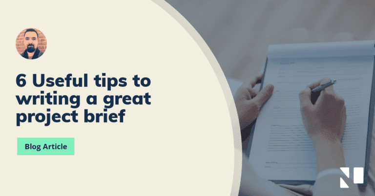6 Useful tips to writing a great project brief